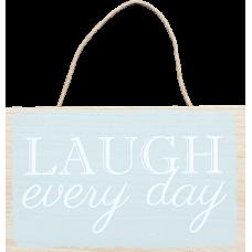 PLACA MDF ''LAUGH EVERY DAY''